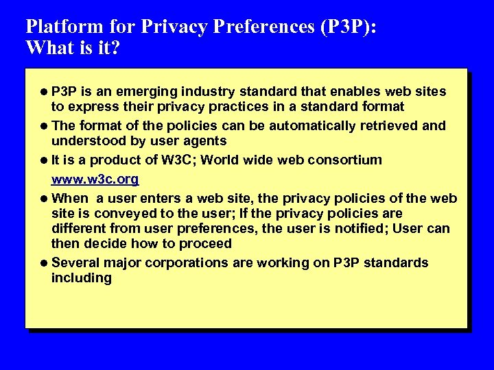 Platform for Privacy Preferences (P 3 P): What is it? l P 3 P
