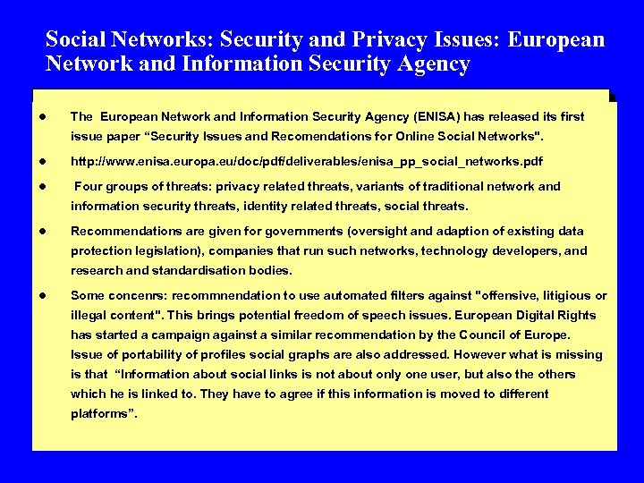 Social Networks: Security and Privacy Issues: European Network and Information Security Agency l The