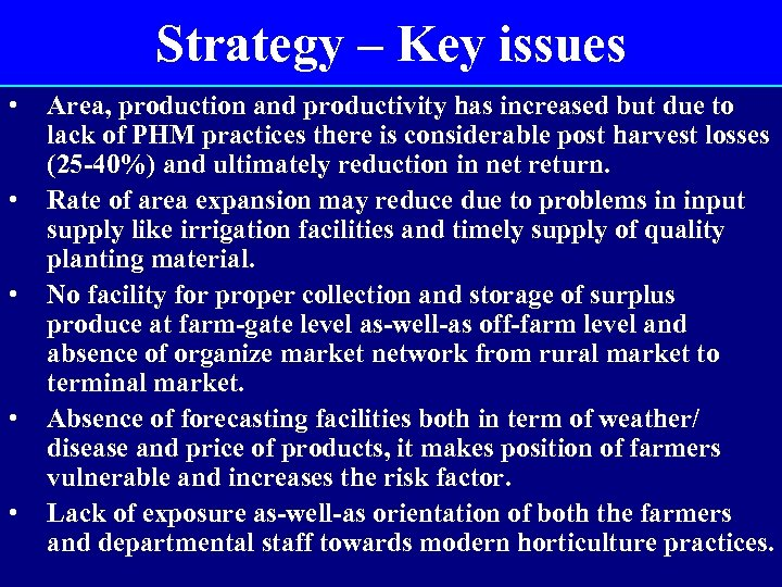 Strategy – Key issues • • • Area, production and productivity has increased but