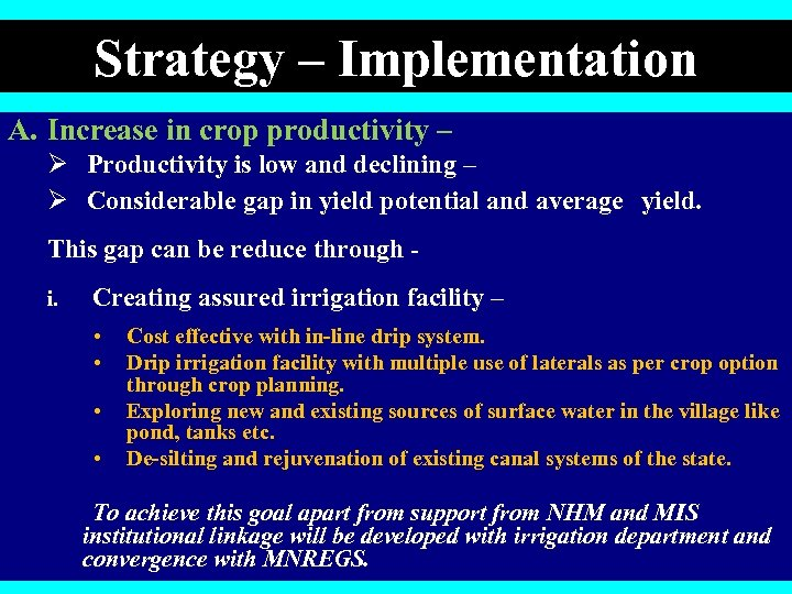 Strategy – Implementation A. Increase in crop productivity – Ø Productivity is low and