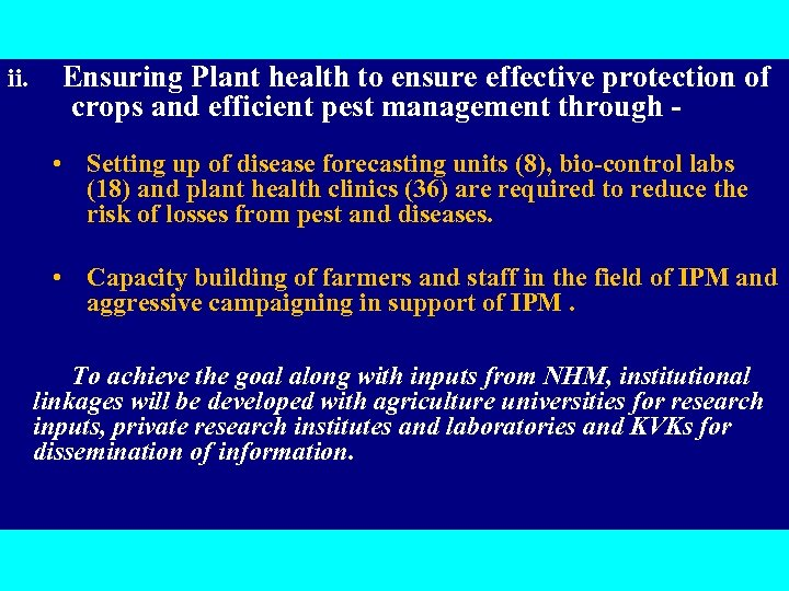 ii. Ensuring Plant health to ensure effective protection of crops and efficient pest management