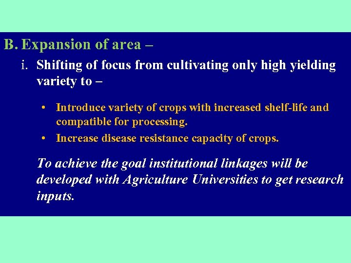 B. Expansion of area – i. Shifting of focus from cultivating only high yielding