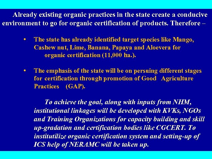 Already existing organic practices in the state create a conducive environment to go for