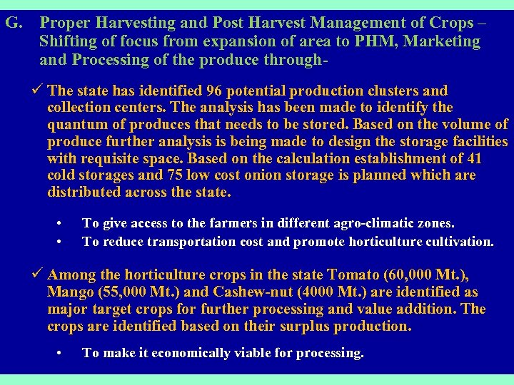 G. Proper Harvesting and Post Harvest Management of Crops – Shifting of focus from