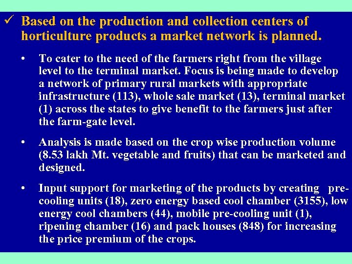 ü Based on the production and collection centers of horticulture products a market network