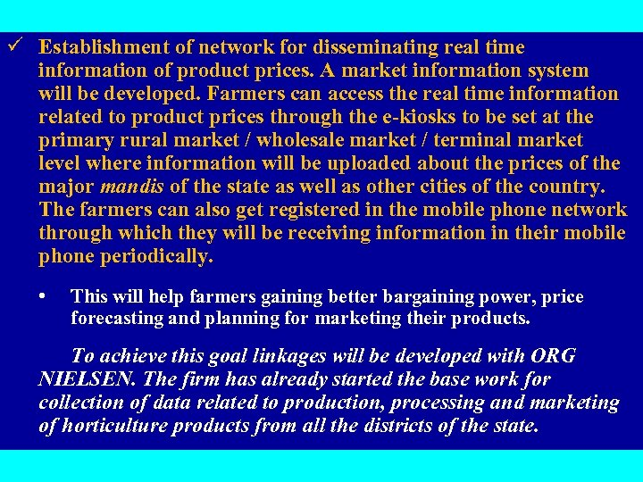 ü Establishment of network for disseminating real time information of product prices. A market