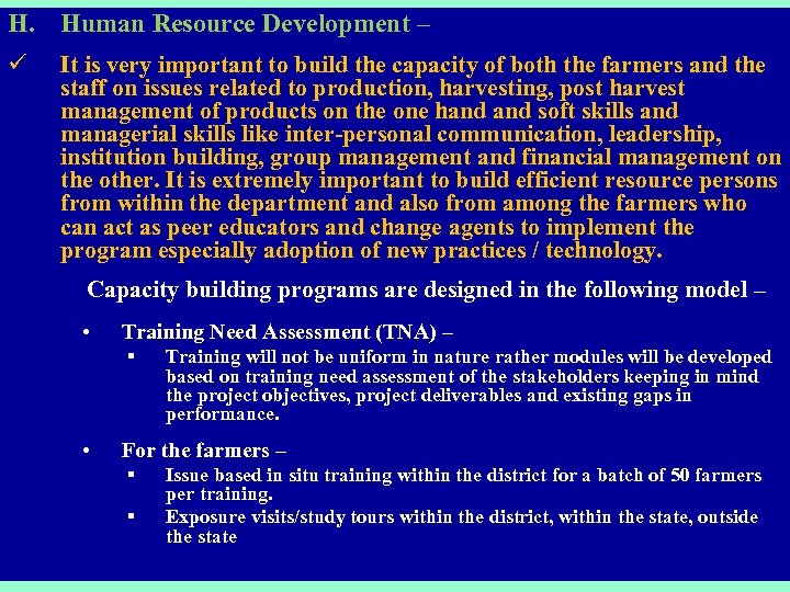 H. Human Resource Development – ü It is very important to build the capacity