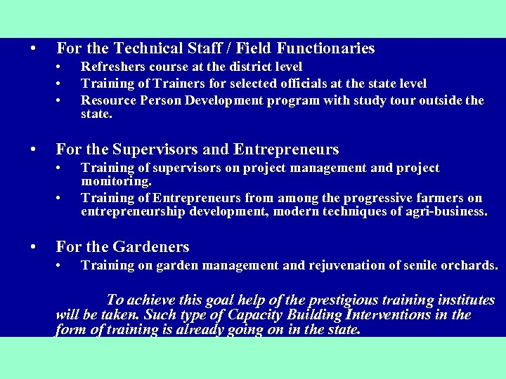 • For the Technical Staff / Field Functionaries • • For the Supervisors