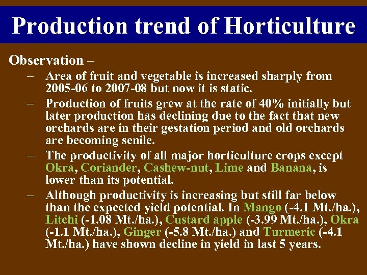 Production trend of Horticulture Observation – – Area of fruit and vegetable is increased
