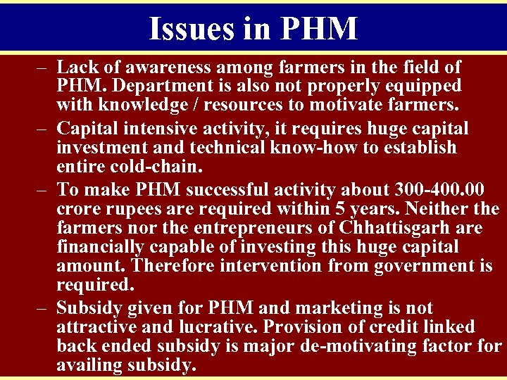 Issues in PHM – Lack of awareness among farmers in the field of PHM.