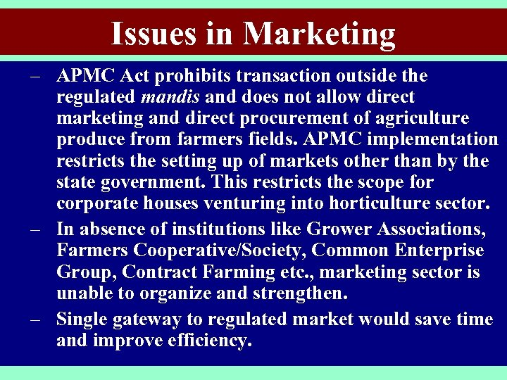 Issues in Marketing – APMC Act prohibits transaction outside the regulated mandis and does
