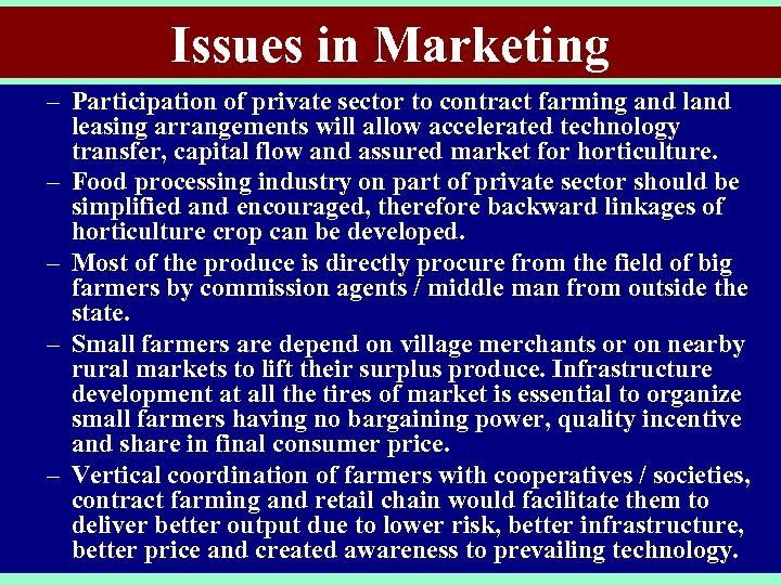 Issues in Marketing – Participation of private sector to contract farming and leasing arrangements