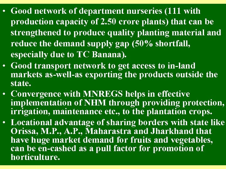 • Good network of department nurseries (111 with production capacity of 2. 50