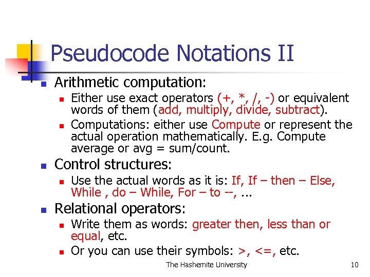 Pseudocode Notations II n Arithmetic computation: n n n Control structures: n n Either