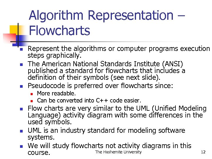 Algorithm Representation – Flowcharts n n n Represent the algorithms or computer programs execution