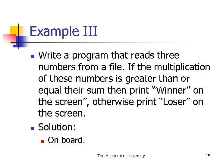 Example III n n Write a program that reads three numbers from a file.