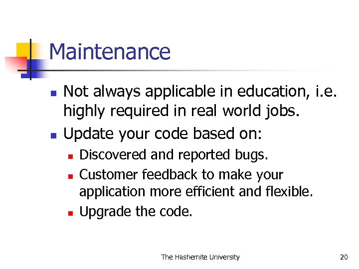 Maintenance n n Not always applicable in education, i. e. highly required in real