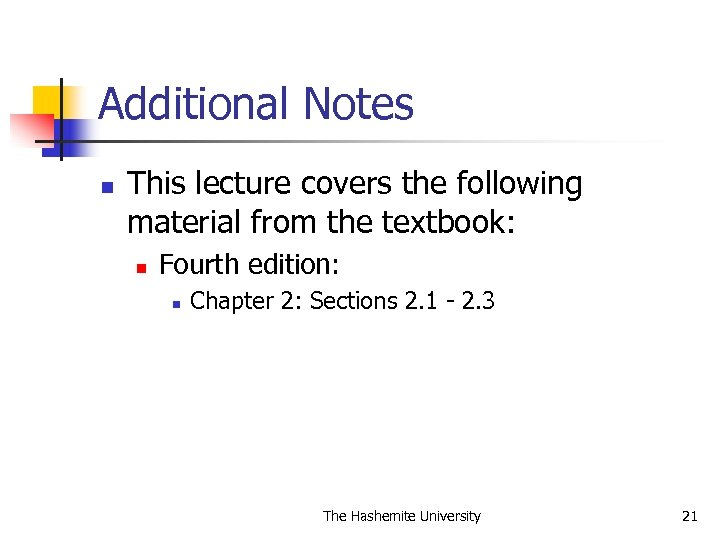 Additional Notes n This lecture covers the following material from the textbook: n Fourth