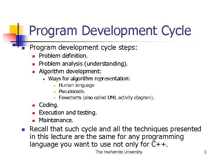 Program Development Cycle n Program development cycle steps: n n n Problem definition. Problem