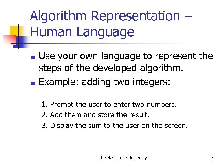 Algorithm Representation – Human Language n n Use your own language to represent the