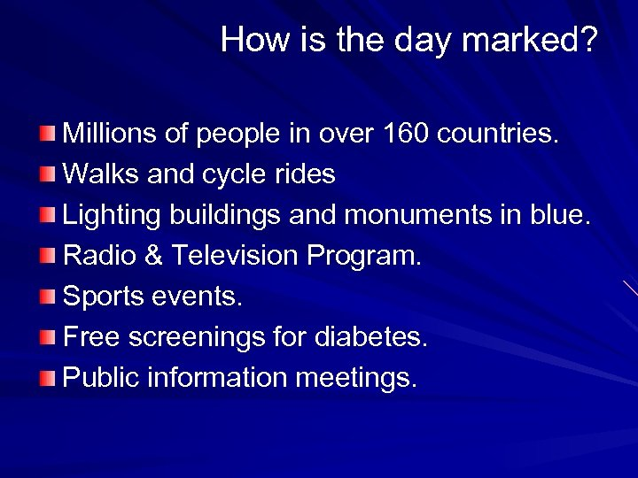 How is the day marked? Millions of people in over 160 countries. Walks and