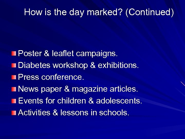 How is the day marked? (Continued) Poster & leaflet campaigns. Diabetes workshop & exhibitions.