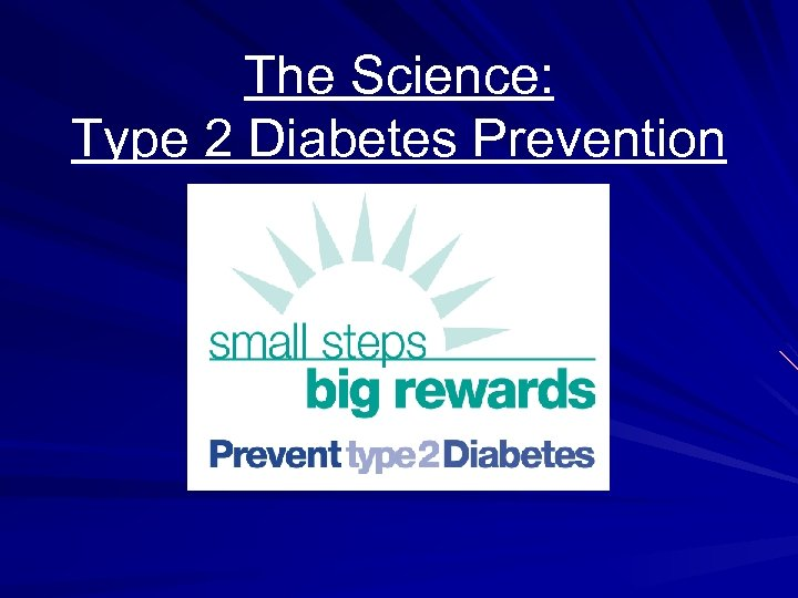 The Science: Type 2 Diabetes Prevention