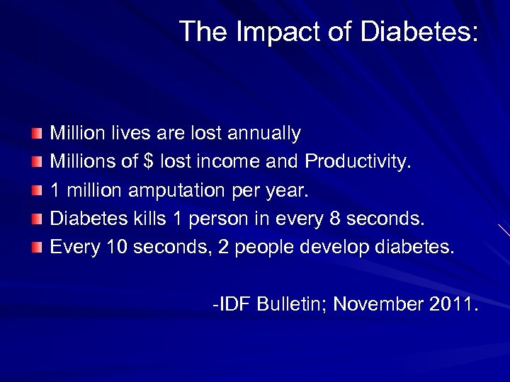 The Impact of Diabetes: Million lives are lost annually Millions of $ lost income
