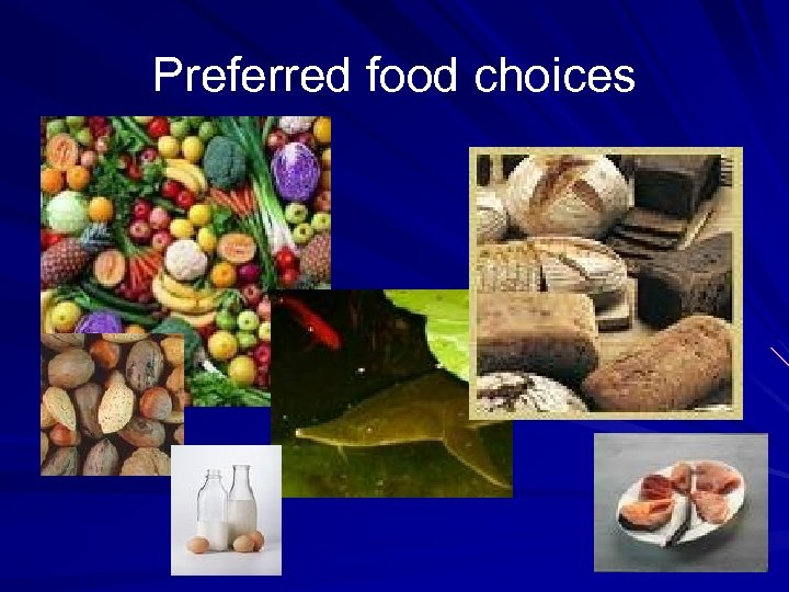 Preferred food choices