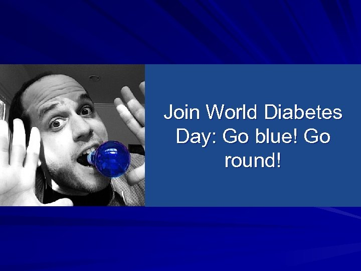 Join World Diabetes Day: Go blue! Go round!