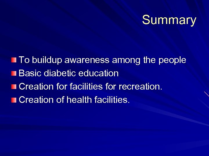 Summary To buildup awareness among the people Basic diabetic education Creation for facilities for