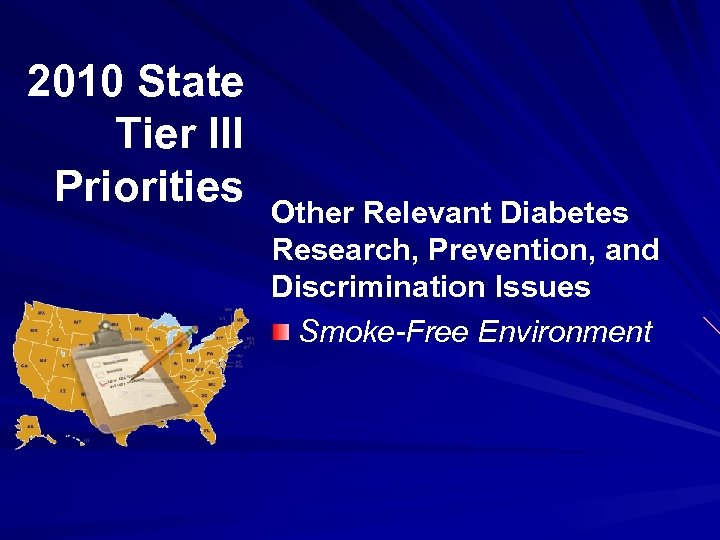2010 State Tier III Priorities Other Relevant Diabetes Research, Prevention, and Discrimination Issues Smoke-Free