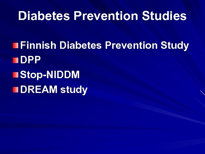 Diabetes Prevention Studies Finnish Diabetes Prevention Study DPP Stop-NIDDM DREAM study