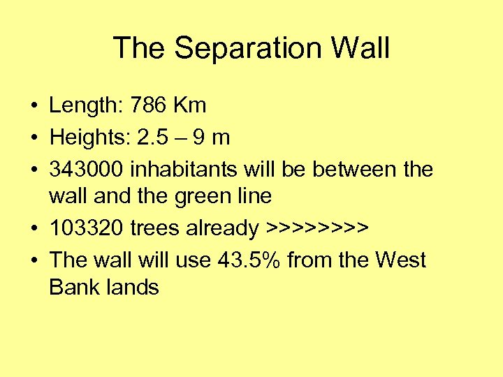 The Separation Wall • Length: 786 Km • Heights: 2. 5 – 9 m