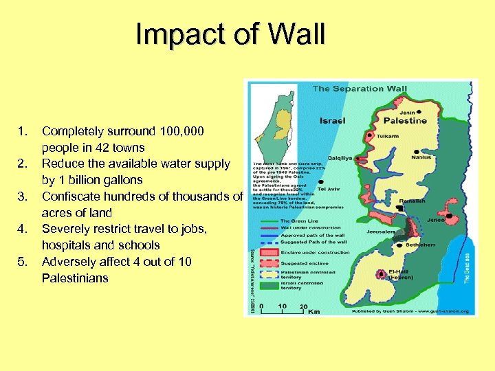 Impact of Wall 1. 2. 3. 4. 5. Completely surround 100, 000 people in