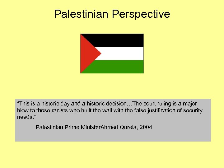 "Palestinian Perspective ""This is a historic day and a historic decision…The court ruling is"