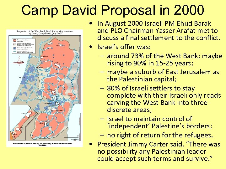 Camp David Proposal in 2000 • In August 2000 Israeli PM Ehud Barak and