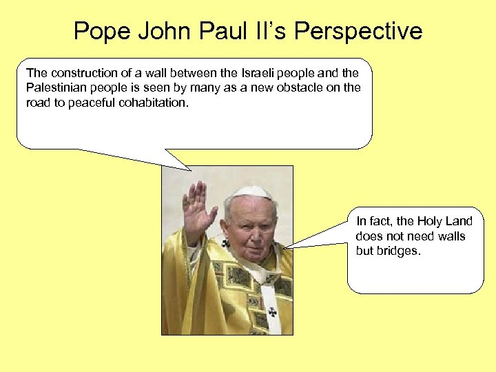 Pope John Paul II's Perspective The construction of a wall between the Israeli people