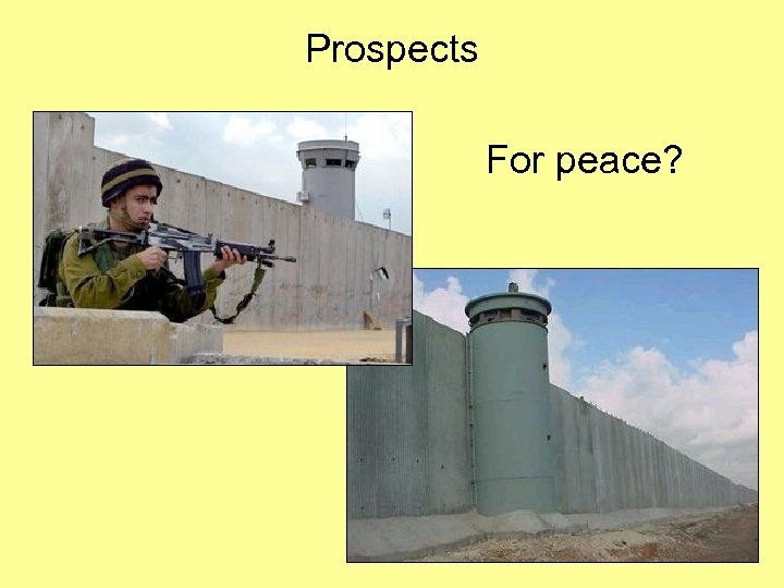 Prospects For peace?