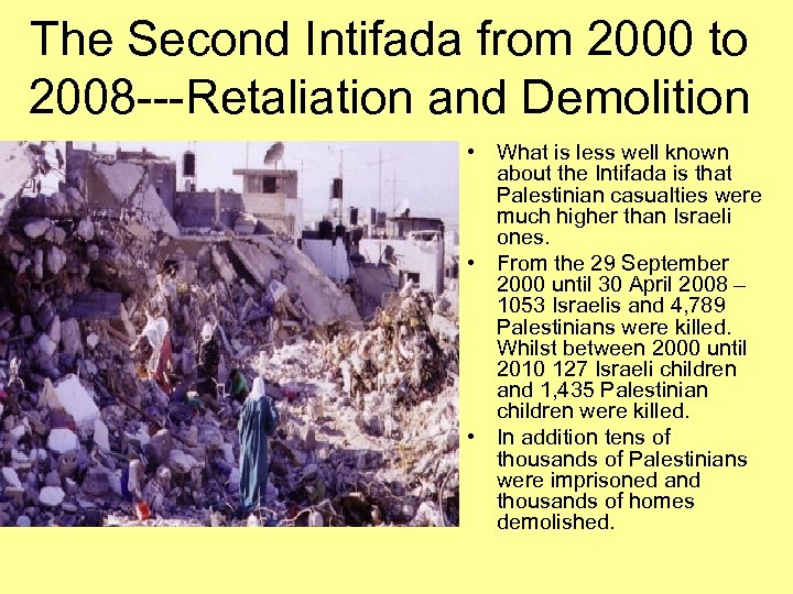 The Second Intifada from 2000 to 2008 ---Retaliation and Demolition • What is less