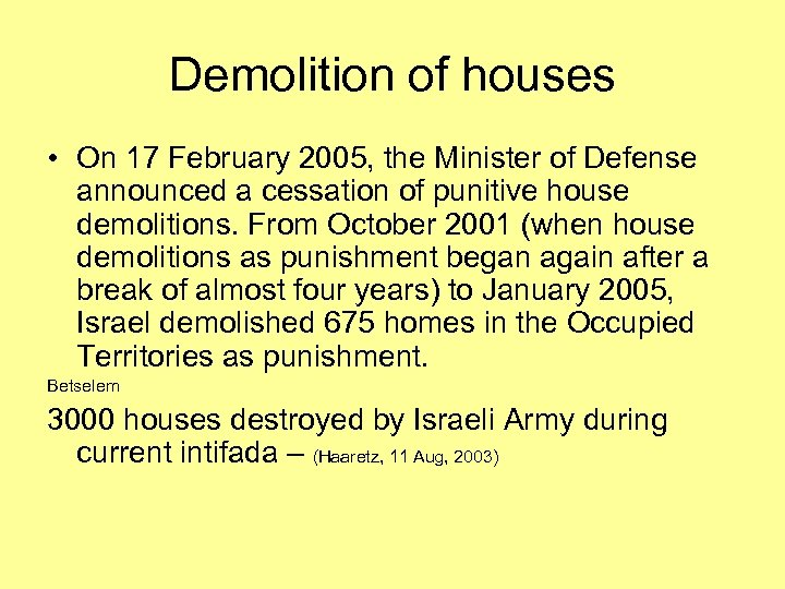 Demolition of houses • On 17 February 2005, the Minister of Defense announced a