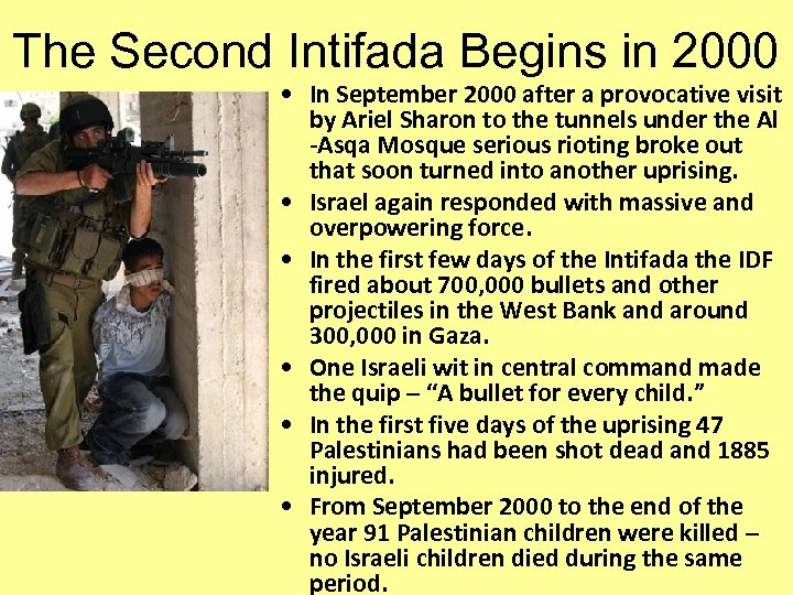 The Second Intifada Begins in 2000 • In September 2000 after a provocative visit