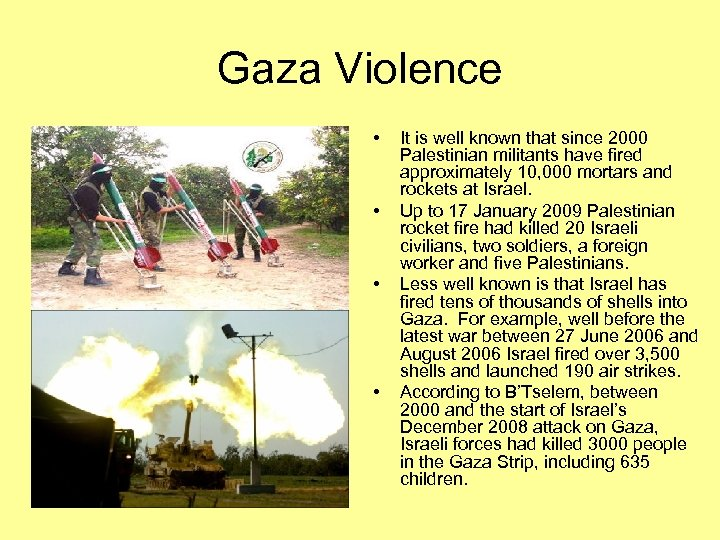 Gaza Violence • • It is well known that since 2000 Palestinian militants have