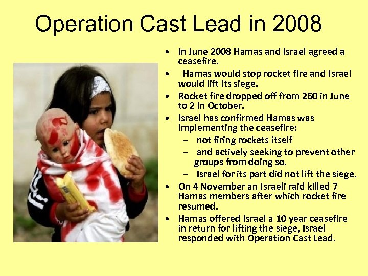 Operation Cast Lead in 2008 • In June 2008 Hamas and Israel agreed a