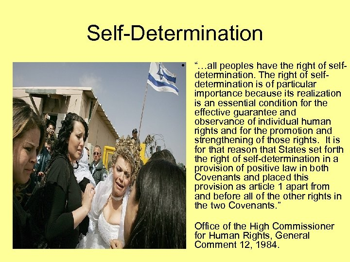 "Self-Determination • ""…all peoples have the right of selfdetermination. The right of selfdetermination is"