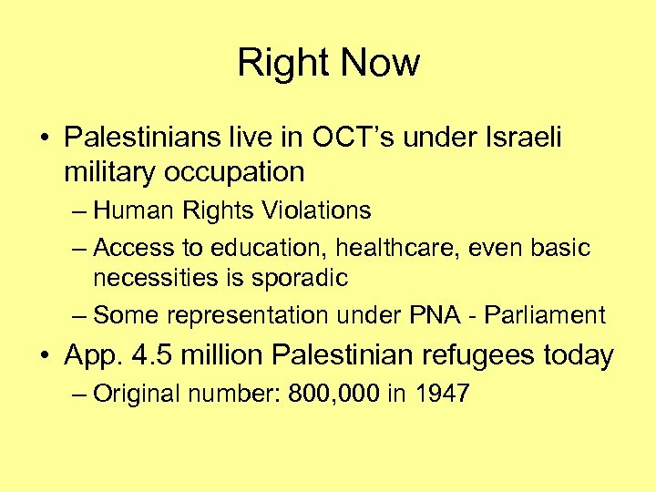 Right Now • Palestinians live in OCT's under Israeli military occupation – Human Rights