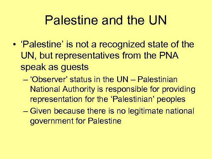 Palestine and the UN • 'Palestine' is not a recognized state of the UN,