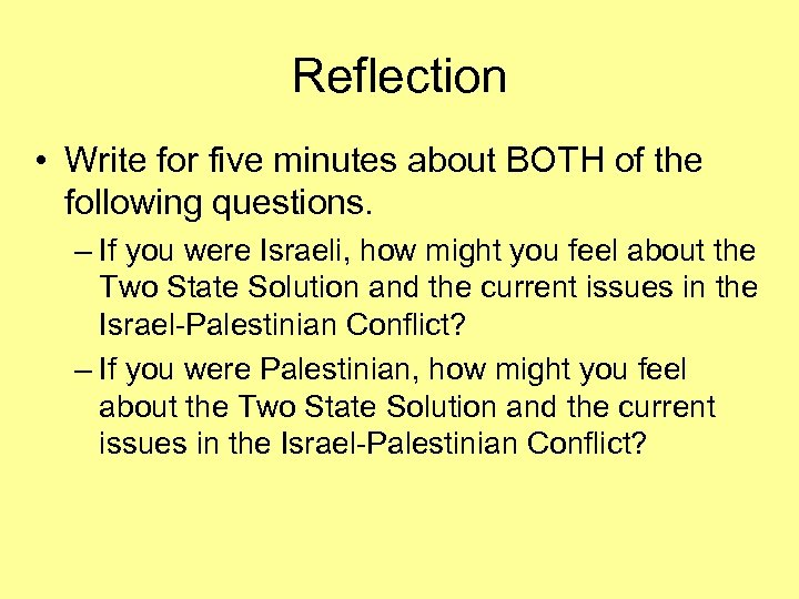 Reflection • Write for five minutes about BOTH of the following questions. – If