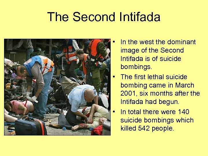 The Second Intifada • In the west the dominant image of the Second Intifada