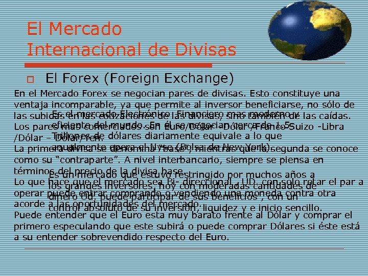 El Mercado Internacional de Divisas o El Forex (Foreign Exchange) En el Mercado Forex